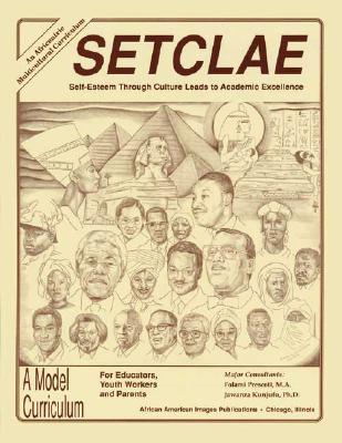 Setclae: Self-Esteem Through Culture Leads to Academic Excellence - Prescott, Folami (Consultant editor), and Kunjufu, Jawanza, Dr. (Consultant editor)