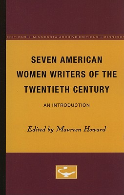 Seven American Women Writers of the Twentieth Century: An Introduction - Howard, Maureen (Editor)