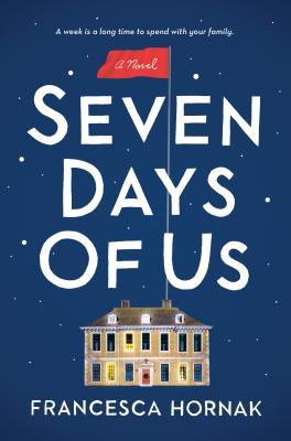 Seven Days of Us - Hornak, Francesca