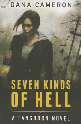 Seven Kinds of Hell - Cameron, Dana, PH.D.
