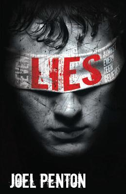 Seven Lies Almost Every Teen Believes - Penton, Joel, and Hogue, Shannah (Editor)