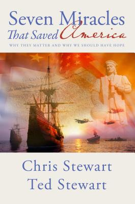 Seven Miracles That Saved America: Why They Matter and Why We Should Have Hope - Stewart, Chris