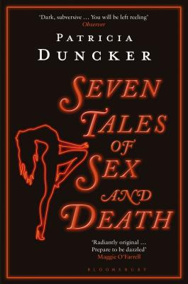 Seven Tales of Sex and Death - Duncker, Patricia