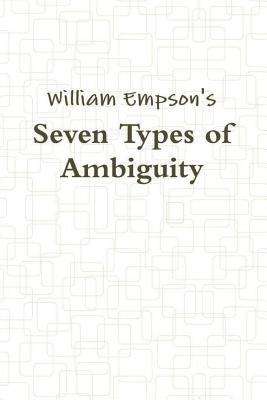 Seven Types of Ambiguity - Empson, William