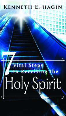 Seven Vital Steps to Receive - Hagin, Kenneth E
