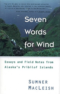 Seven Words for Wind - MacLeish, Sumner, and Griffith, Valerie (Editor)