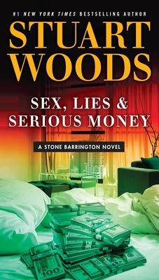 Sex, Lies & Serious Money - Woods, Stuart
