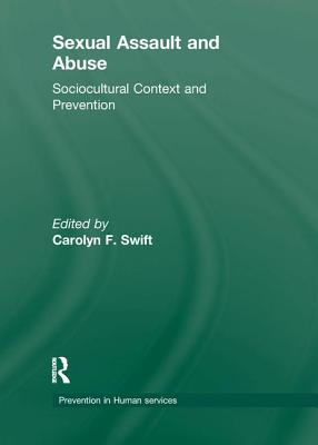 Sexual Assault and Abuse: Sociocultural Context of Prevention - Hess, Robert E., and Swift, Carolyn F.