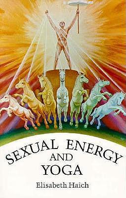 Sexual Energy and Yoga - Haich, Elisabeth