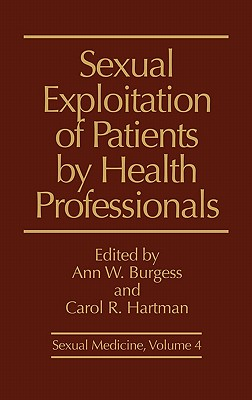Sexual Exploitation of Patients by Health Professionals - Burgess, Ann Wolbert (Editor), and Unknown