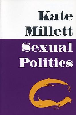 Sexual Politics - Millett, Kate
