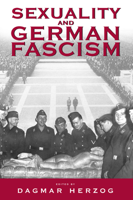 Sexuality and German Fascism - Herzog, Dagmar (Editor)