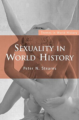 Sexuality in World History - Stearns, Peter N