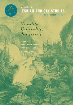 Sexuality, Nationality, Indigeneity - Heath, Daniel, and Justice, Daniel Heath (Editor), and Rifkin, Mark (Editor)