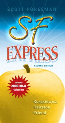 SF Express: Includes 2009 MLA Guidelines - Ruszkiewicz, John J, and Hairston, Maxine E, and Friend, Christy E
