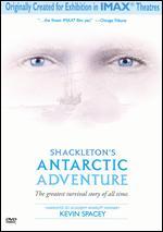 Shackleton's Antarctic Adventure [IMAX] - George Butler