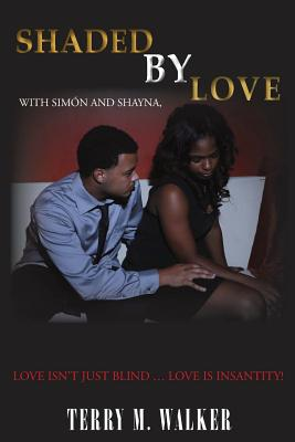 Shaded by Love - Walker, Terry Michele