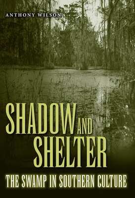 Shadow and Shelter - Wilson, Anthony, Dr.