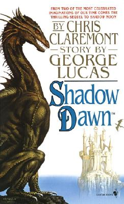 Shadow Dawn: Book Two of the Saga Based on the Movie Willow - Claremont, Chris, and Lucas, George