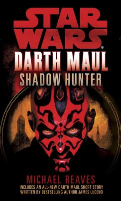 Shadow Hunter: Star Wars (Darth Maul) - Reaves, Michael