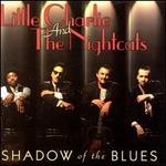 Shadow of the Blues - Little Charlie & the Nightcats