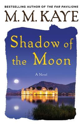Shadow of the Moon - Kaye, M M