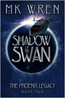 Shadow of the Swan: Book Two of the Phoenix Legacy - Wren, M K