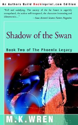 Shadow of the Swan - Wren, M K
