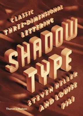 Shadow Type: Classic Three-Dimensional Lettering - Heller, Steven, and Fili, Louise