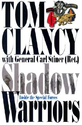 Shadow Warriors - Clancy, Tom, and Koltz, Tony, and Stiner, Carl, General