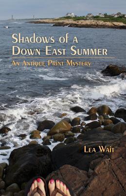 Shadows of a Down East Summer: An Antique Print Mystery - Wait, Lea
