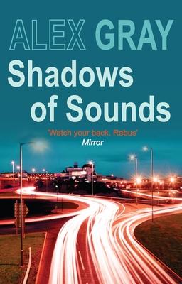 Shadows of Sounds - Gray, Alex
