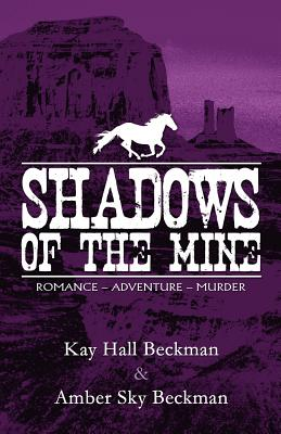 Shadows of the Mine - Beckman, Kay Hall