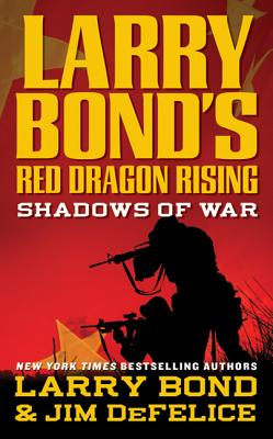 Shadows of War - Bond, Larry, and DeFelice, Jim