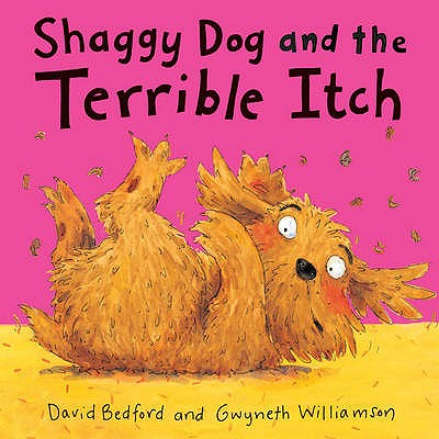 Shaggy Dog and the Terrible Itch - Bedford, David, and Williamson, Gwyneth
