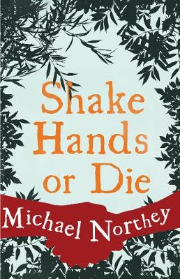 Shake Hands or Die - Northey, Michael