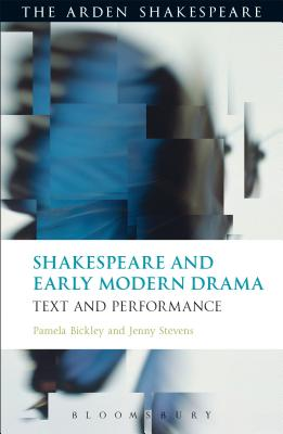 Shakespeare and Early Modern Drama: Text and Performance - Bickley, Pamela, Dr.