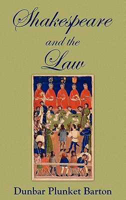 Shakespeare and the Law - Barton, D Plunket, and Barton, Dunbar Plunket