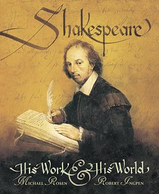 Shakespeare: His Work and His World - Rosen, Michael