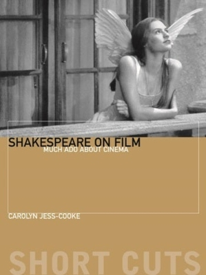 Shakespeare on Film: Such Things as Dreams Are Made of (Short Cuts) - Carolyn Jess-Cooke
