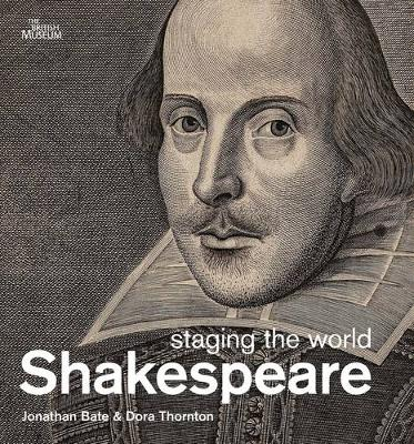 Shakespeare: Staging the World - Bate, Jonathon