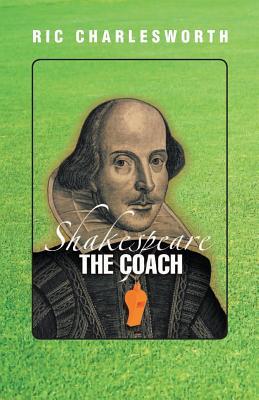 Shakespeare The Coach - Charlesworth, Ric