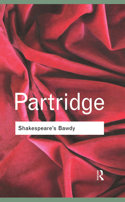 Shakespeare's Bawdy - Partridge, Eric, and Partridge, Eric