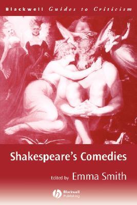 Shakespeare's Comedies - Smith, Emma (Editor)