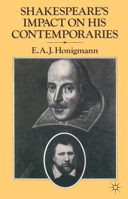 Shakespeare's Impact on his Contemporaries - Honigmann, E. A. J.