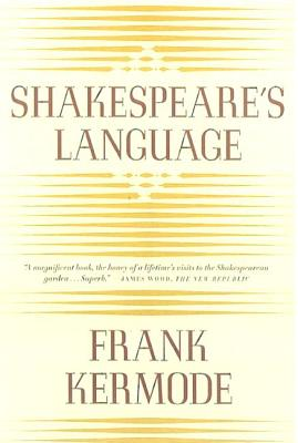Shakespeare's Language - Kermode, Frank, Professor