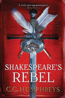 Shakespeare's Rebel - Humphreys, C C