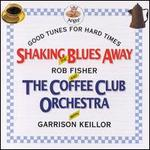 Shaking the Blues Away: Good Tunes for Hard Times