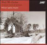Shall We Gather: American Hymns & Spirituals