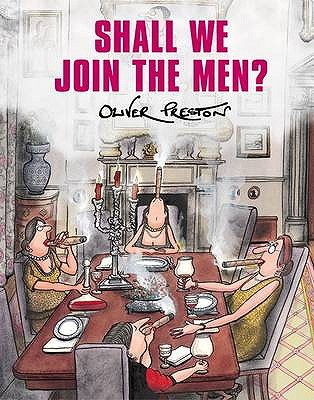 Shall We Join the Men? - Preston, Oliver N.
